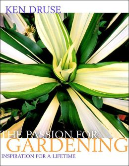 Passion for Gardening: Inspiration for a Lifetime