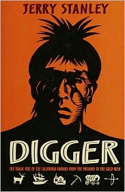 Digger: The Tragic Fate of the California Indians from the Missions to the Goldrush