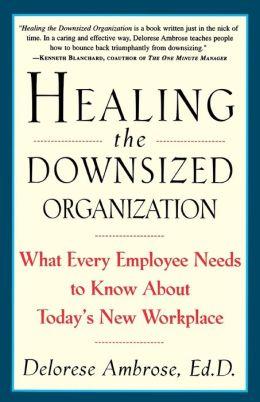Healing the Downsized Organization