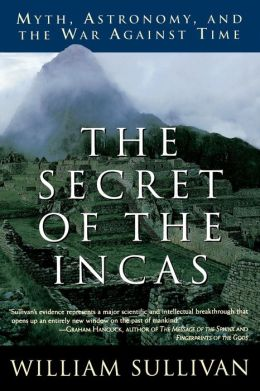 The Secret of the Incas : Myth, Astronomy, and the War Against Time