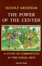 The Power of the Center: A Study of Composition in the Visual Arts, The New Version