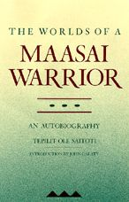 The Worlds of a Maasai Warrior: An Autobiography