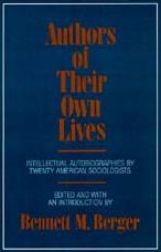 Authors of Their Own Lives: Intellectual Autobiographies by Twenty American Sociologists
