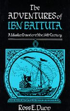 The Adventures of Ibn Battuta: A Muslim Traveler of the Fourteenth Century