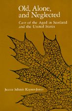 Old, Alone, and Neglected: Care of the Aged in Scotland and the United States