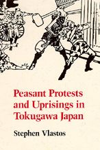 Peasant Protests and Uprisings in Tokugawa Japan