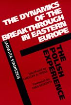 The Dynamics of the Breakthrough in Eastern Europe: The Polish Experience