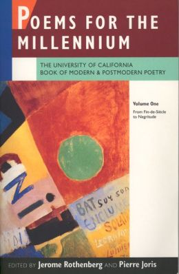 Poems for the Millennium: The University of California Book of Modern and Postmodern Poetry. Volume One: From Fin-de-Siecle to Negritude