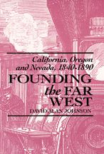 Founding the Far West: California, Oregon, and Nevada, 1840-1890