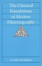 Classical Foundations Of Modern Historiography