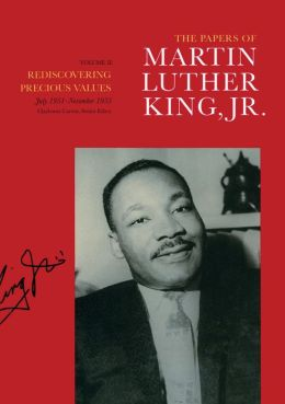 The Papers of Martin Luther King, Jr.: Volume II: Rediscovering Precious Values, July 1951 - November 1955