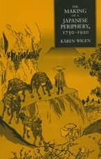 Making Of A Japanese Periphery, 1750-1920