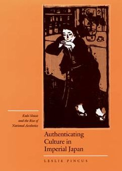 Authenticating Culture In Imperial Japan