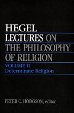 Lectures on the Philosophy of Religion, Vol. II: Determinate Religion