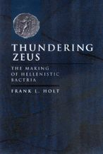 Thundering Zeus: The Making of Hellenistic Bactria