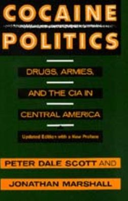 Cocaine Politics: Drugs, Armies, and the CIA in Central America, Updated edition