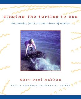 Singing the Turtles to Sea: The Comcaac (Seri) Art and Science of Reptiles