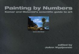Painting by Numbers: Komar and Melamid's Scientific Guide to Art