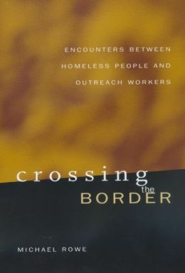 Crossing the Border: Encounters between Homeless People and Outreach Workers