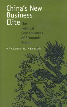 China's New Business Elite: The Political Consequences of Economic Reform