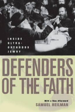 Defenders of the Faith: Inside Ultra-Orthodox Jewry
