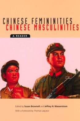 Chinese Femininities/Chinese Masculinities: A Reader