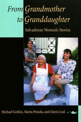 From Grandmother to Granddaughter: Salvadoran Women's Stories