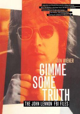 Gimme Some Truth: The John Lennon FBI Files