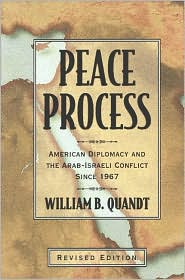 Peace Process: American Diplomacy and the Arab-Israeli Conflict since 1967, Revised Edition