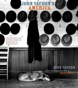John Vachon's America: Photographs and Letters from the Depression to World War II