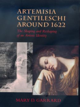 Artemisia Gentileschi around 1622: The Shaping and Reshaping of an Artistic Identity