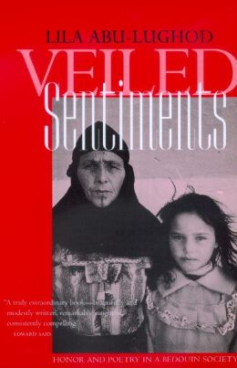 Veiled Sentiments: Honor and Poetry in a Bedouin Society, Updated With a New Preface