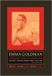 Emma Goldman: A Documentary History of the American Years, Volume Two: Making Speech Free, 1902-1909