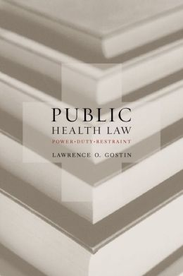 Public Health Law: Power, Duty, Restraint