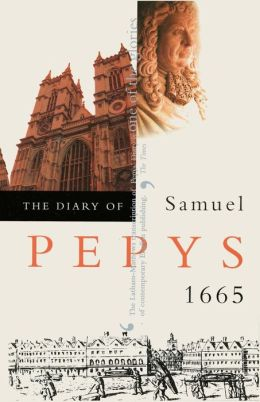The Diary of Samuel Pepys, Vol. 6: 1665