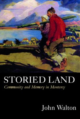 Storied Land: Community and Memory in Monterey