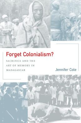 Forget Colonialism?: Sacrifice and the Art of Memory in Madagascar