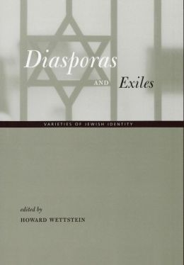 Diasporas and Exiles: Varieties of Jewish Identity