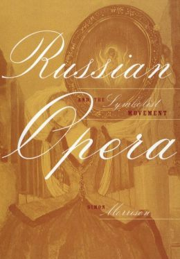 Russian Opera and the Symbolist Movement