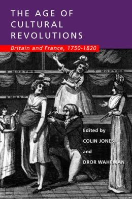 The Age of Cultural Revolutions: Britain and France, 1750-1820