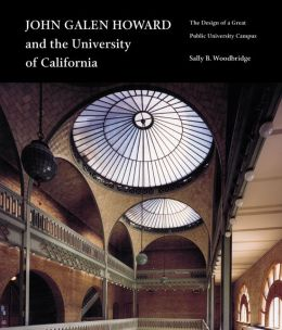 John Galen Howard and the University of California: The Design of a Great Public University Campus