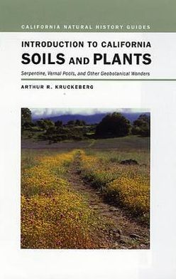 Introduction to California Soils and Plants: Serpentine, Vernal Pools, and Other Geobotanical Wonders
