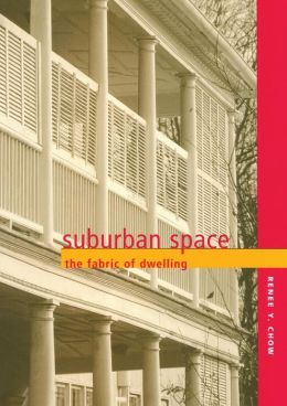 Suburban Space: The Fabric of Dwelling
