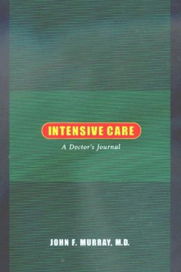 Intensive Care: A Doctor's Journal