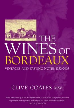 The Wines of Bordeaux: Vintages and Tasting Notes 1952-2003