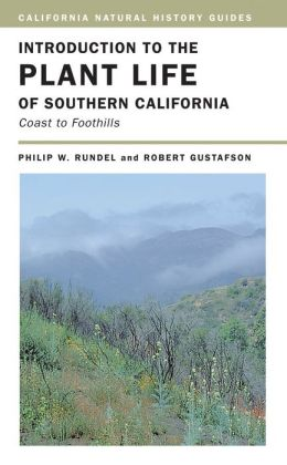 Introduction to the Plant Life of Southern California: Coast to Foothills