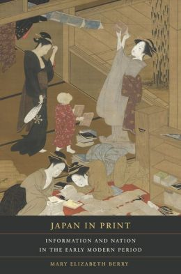 Japan in Print: Information and Nation in the Early Modern Period