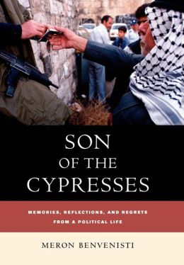 Son of the Cypresses: Memories, Reflections, and Regrets from a Political Life