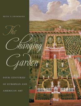 The Changing Garden: Four Centuries of European and American Art