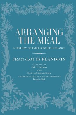 Arranging the Meal: A History of Table Service in France